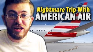 Don t Fly @AmericanAir! - My 16-Hour Travel Nightmare