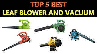 Best Leaf Blower and Vacuum 2018