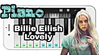 Billie Eilish _ Khalid - Lovely (PERFECT PIANO) Piano Mobile❤🎹🎶