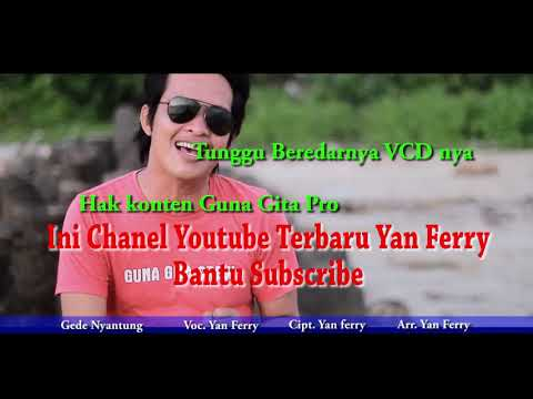 Gede Nyantung By Yan Ferry (Official Video)