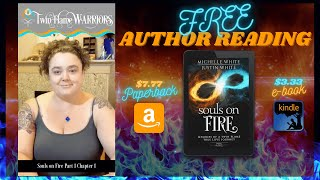 Michelle Reads Chapter 1 of Souls on Fire Part 1!