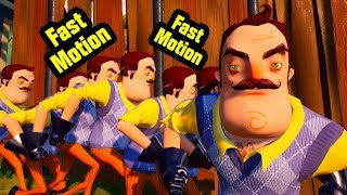 Hello Neighbor ACT 2 Fast Motion