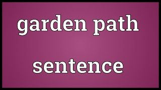 Garden path sentence Meaning