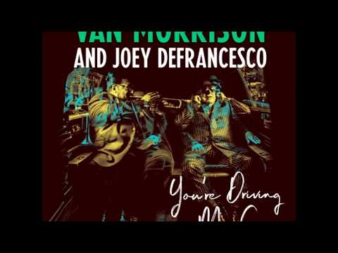 Hold It Right There  - Van Morrison And Joey DeFrancesco (2018)
