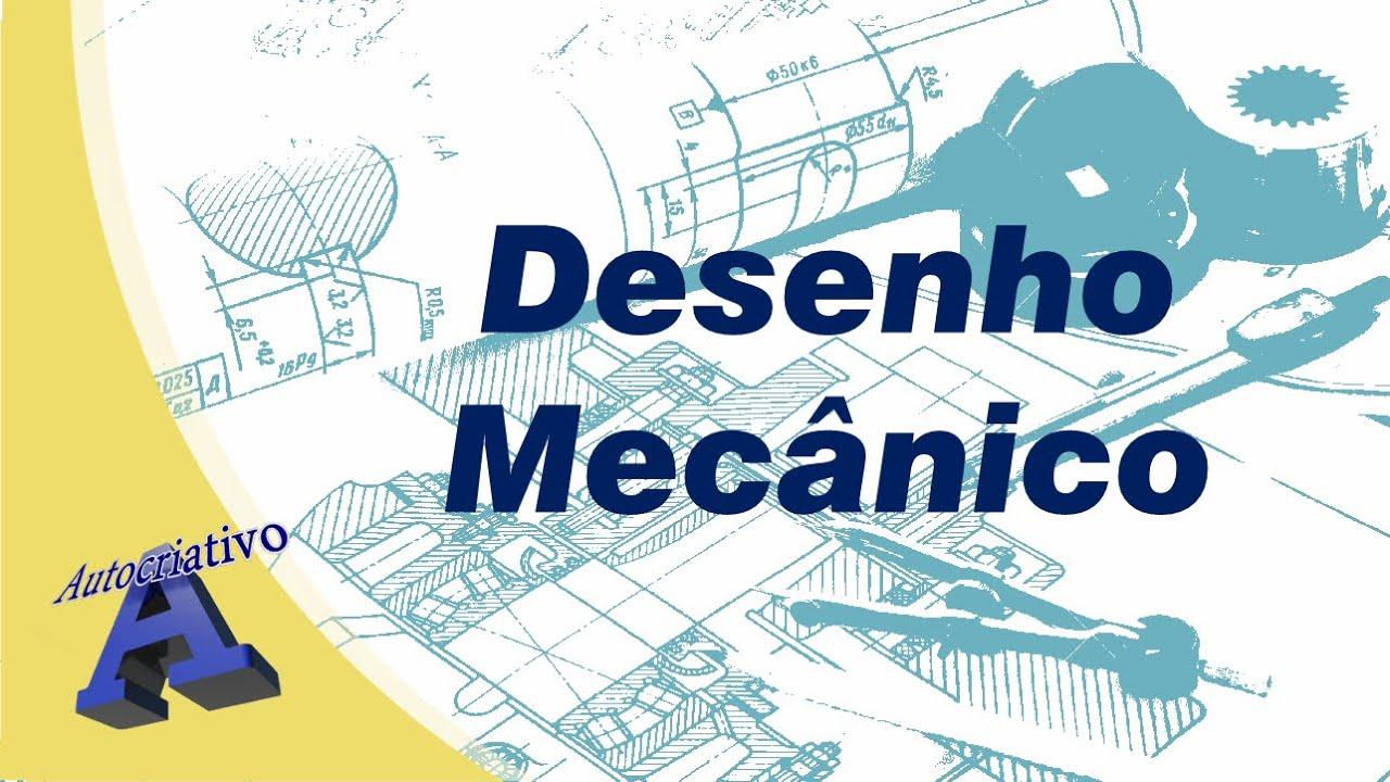 Curso de Desenho Técnico Mecânico Aula 01/59 - Autocriativo