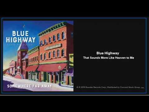 Blue highway: that sounds more like heaven to me (2019) new bluegrass mp3