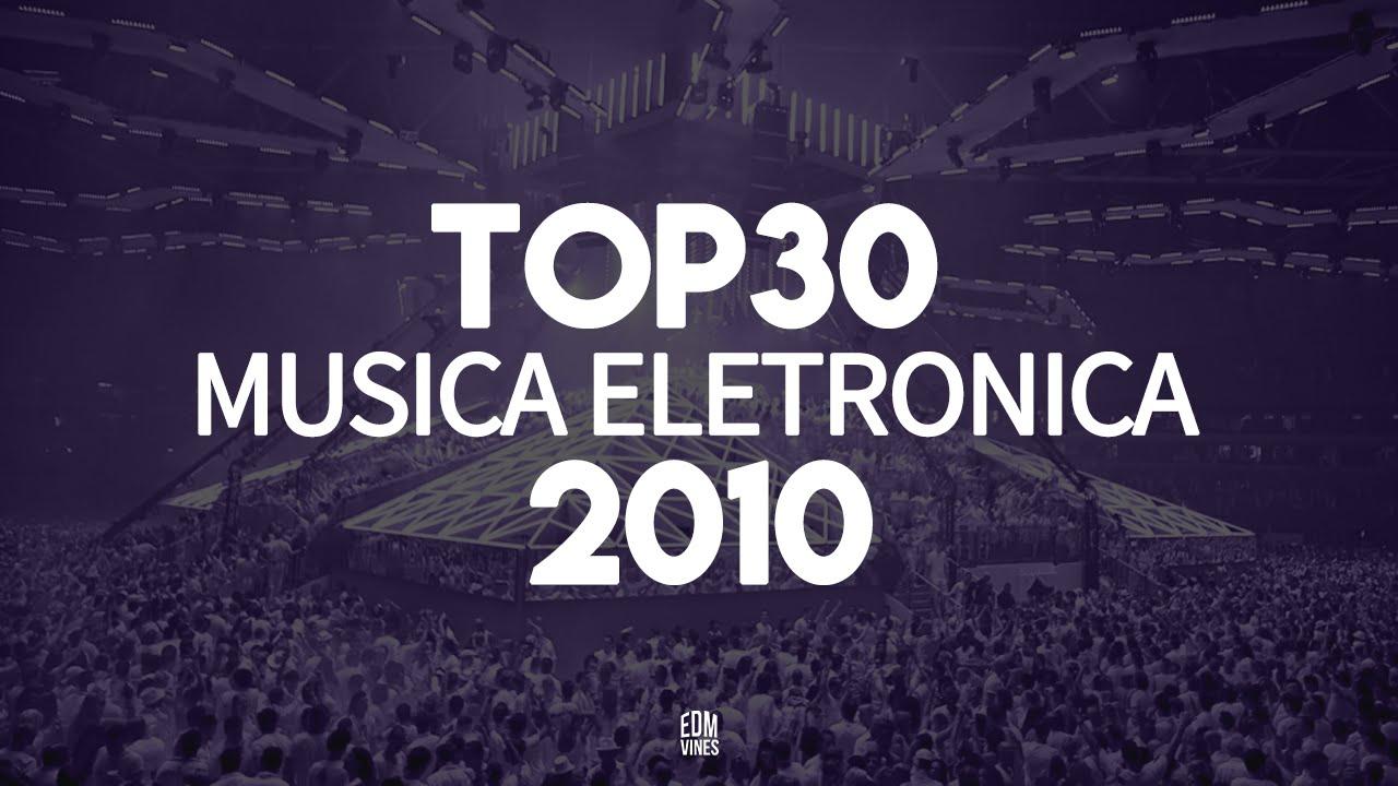 musicas eletronicas mais tocadas 2010 para