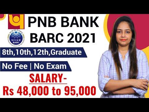 PNB Bank Recruitment 2021   PNB Recruitment 2021 BARC Recruitment 2021 Govt Jobs July 2021 
