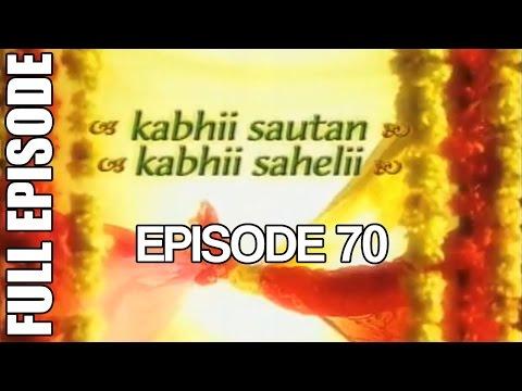 Kabhii Sautan Kabhii Sahelii - Episode 70 (Full Ep)