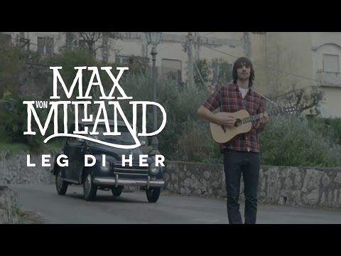Max von Milland - Leg di her (OFFICIAL VIDEO)