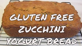 Zucchini Yogurt Bread ~ Gluten Free