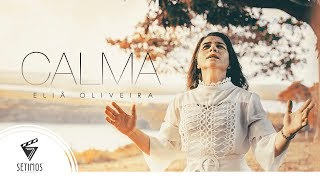 SINGLE - ELIA OLIVEIRA - CALMA - OFICIAL (4k)