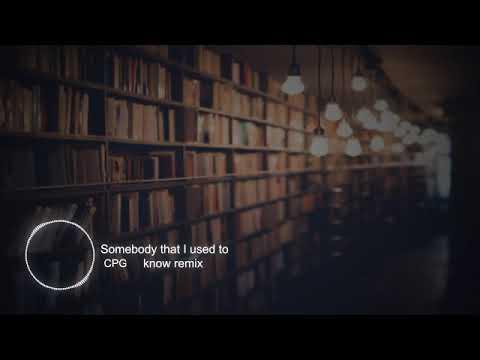Gotye   Somebody I That Used to Know (CPG Remix)