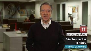 La voz de Iñaki | 11/02/16 | Sánchez recibe a Rajoy.