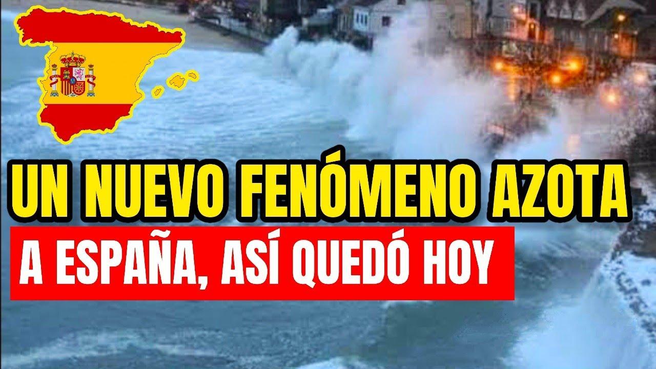 ¡Aumenta La Tragedia, Nuevo Fenómeno Ataca A España! Esto Pasó Justo Ahora