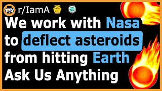 """We Work With Nasa To Deflect Asteroids"" ☄️(Reddit Ask Me Anything)"