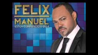 Video Felix Manuel  Estoy Confundido download MP3, 3GP, MP4, WEBM, AVI, FLV Juni 2018