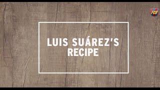 Luis Suárez's recipe #Suárez40