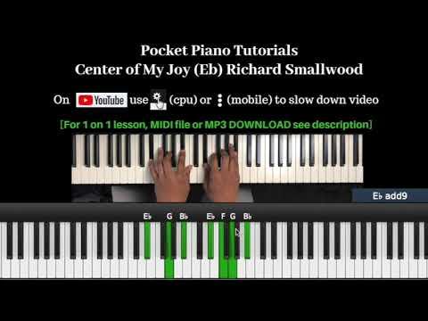 Center Of My Joy (Eb) Richard Smallwood [Pocket Piano Tutorial]
