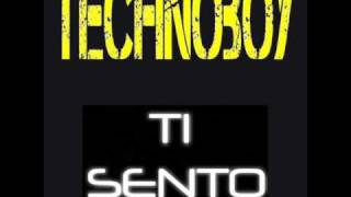 Technoboy - Ti Sento (Original Mix)