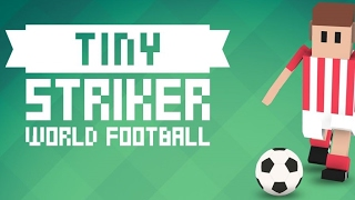 TINY STRIKER WORLD FOOTBALL Android / iOS Gameplay Video