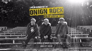 "HOTSQUALL presents LIVE DOCUMENTARY OF ""ONION ROCK WINTER SPECIAL 2016"""