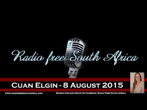 Radio Free South Africa - Cuan Elgin - 8 August 2015