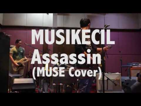MUSIKECIL - Assassin (MUSE Cover) rehearsal