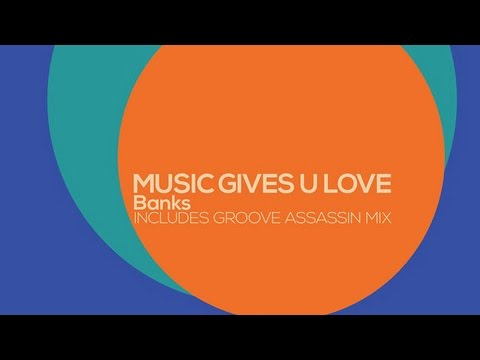 Banks feat. Lisa Millett - Music Gives U Love (Groove Assassin Remix)