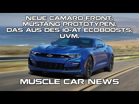 Neue Camaro Front, Mustang Prototypen, das Aus des 10-AT Ecoboosts, uvm. - Muscle Car News