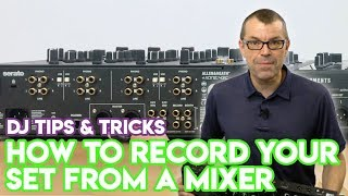 How To Record Your Set From The Club's Mixer - DJ Tips & Tricks