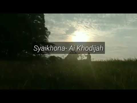 sholawat-tersedih-(syaikhona)-cover-ai-khodijah-  -full-lirik- -sholawat-terbaru-2020