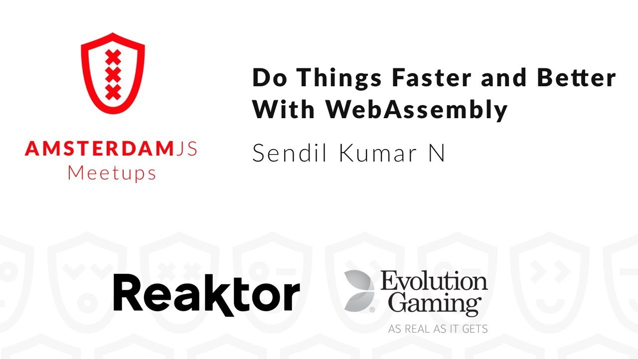 Do Things Faster and Better With WebAssembly – Sendil Kumar N
