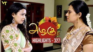 Azhagu - Tamil Serial | அழகு | Episode 327 | Highlights | Sun TV Serials | Revathy | Vision Time
