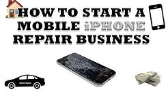 How To Start A Mobile iPhone Repair Business