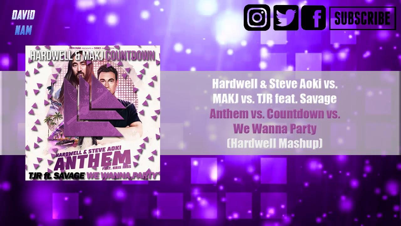 25k anthem vs countdown vs we wanna party hardwell mashup