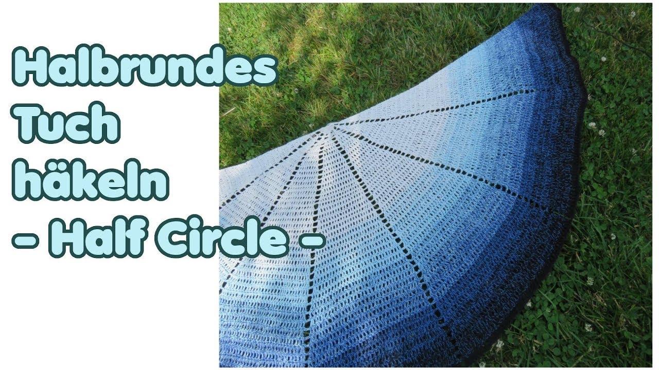 Halbrundes Tuch Häkeln Super Einfach Half Circle Shawl Youtube
