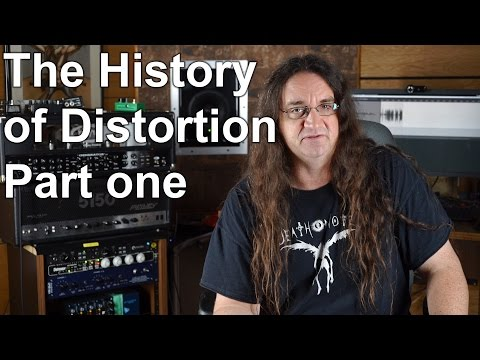 The History of Distortion Part 1