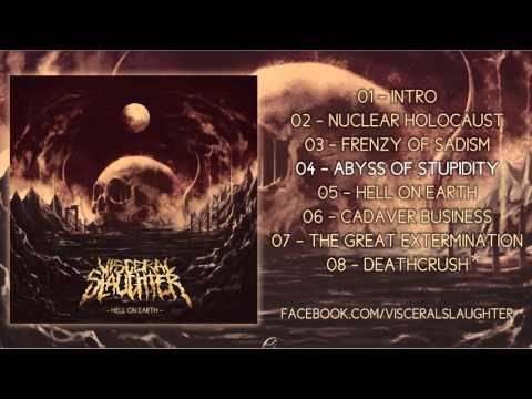 Visceral Slaughter - Hell on Earth (Full Album)