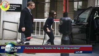Victoria Beckham 'breaks her leg in skiing accident'