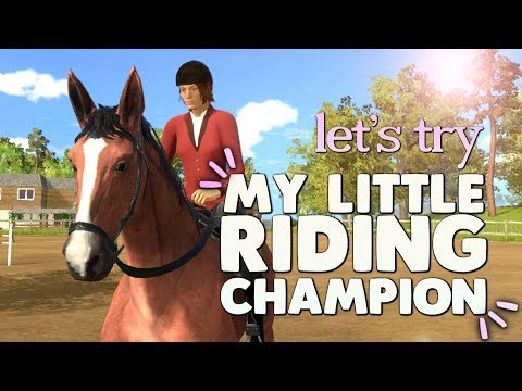 Trying My Little Riding Champion  An Interesting Horse Game