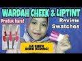 REVIEW WARDAH CHEEK & LIPTINT | LIPTINT MURAH & TAHAN LAMA by Khairunnisa Adlina
