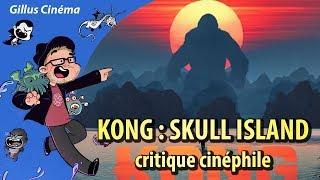 KONG : SKULL ISLAND - critique cinéphile