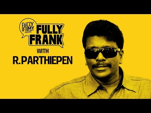 Fully Frank with R. Parthiepan | Fully Filmy