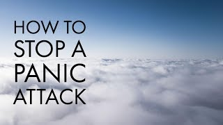 How to stop a panic attack NOW