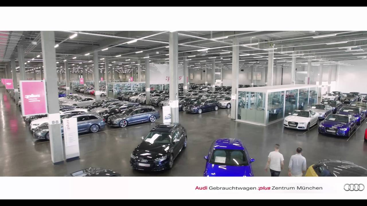 Weltweit größtes Audi Gebrauchtwagen :plus Zentrum in ...