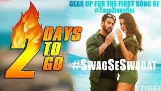 2 Day To Go Swag Se Swagat | Tiger Zinda Hai First Official Song | Salman Khan Katrina Kaif