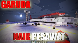 Naik Pesawat Garuda First Class - Minecraft Indonesia