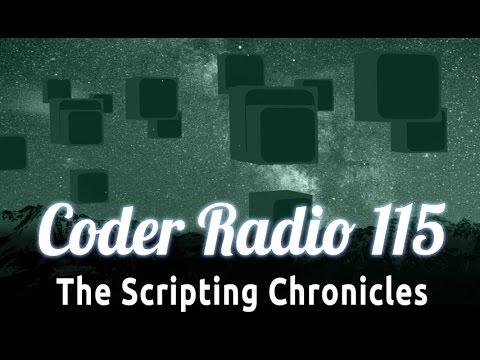 The Scripting Chronicles | Coder Radio 115