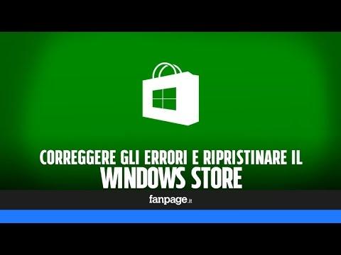 Windows Store Non Funziona? Ecco Come Ripristinarlo